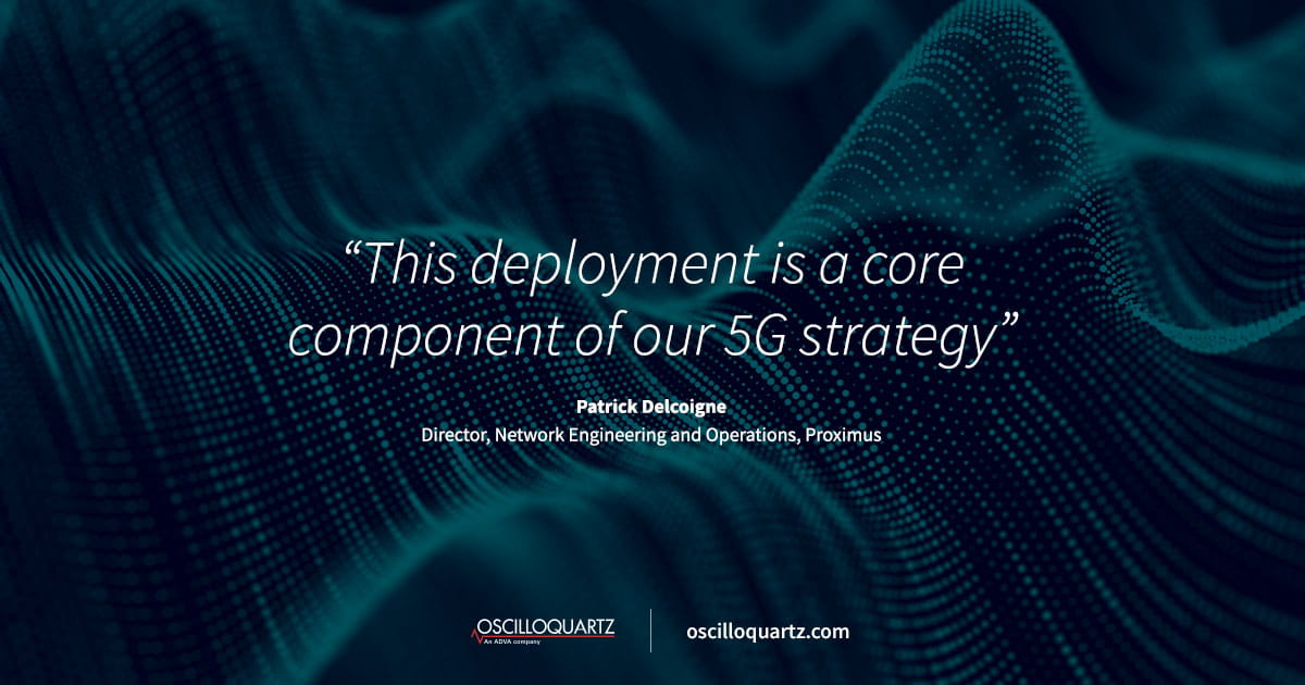 Proximus harnesses ADVA synchronization solution for 5G network timing