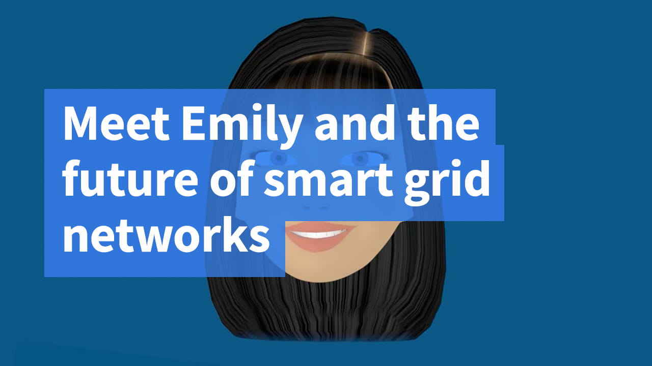 Meet Emily and the future of smart grid networks